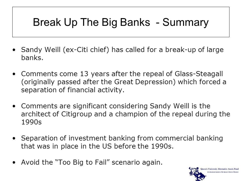 Sandy Weill (ex-Citi chief) has called for a break-up of large banks.