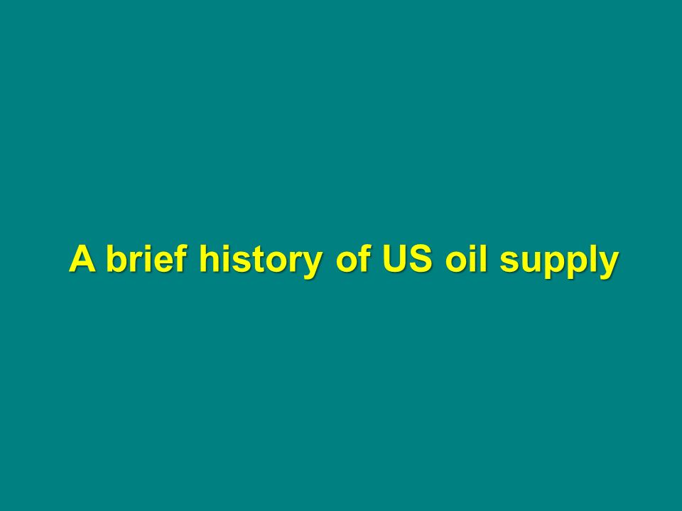 A brief history of US oil supply