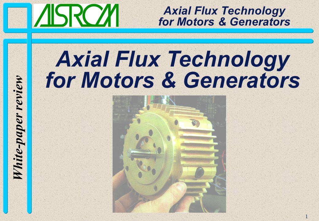 2 White-paper review Axial Flux Technology for Motors & Generators Background: Motors & Generators Classification