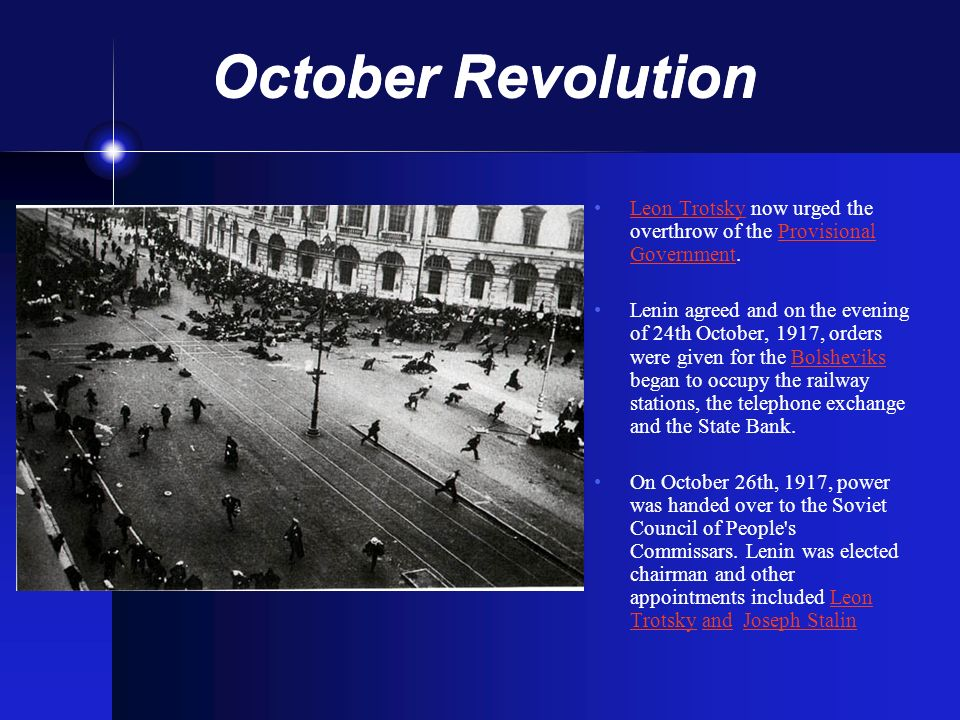 October Revolution Leon Trotsky now urged the overthrow of the Provisional Government.Leon TrotskyProvisional Government Lenin agreed and on the eveni