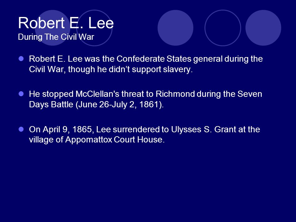 Robert E. Lee During The Civil War Robert E.