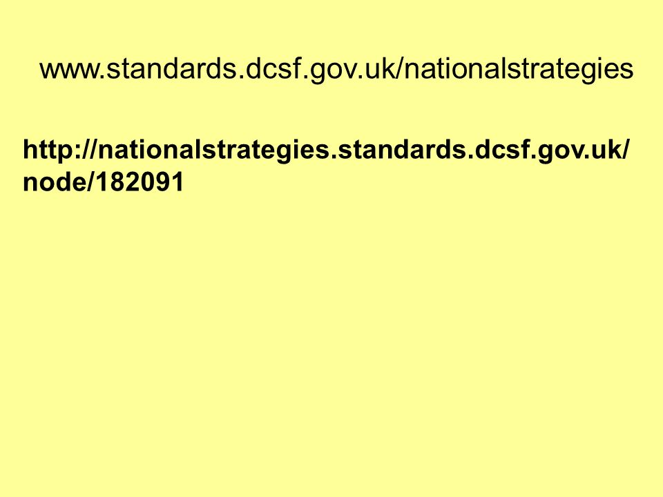 www.standards.dcsf.gov.uk/nationalstrategies http://nationalstrategies.standards.dcsf.gov.uk/ node/182091