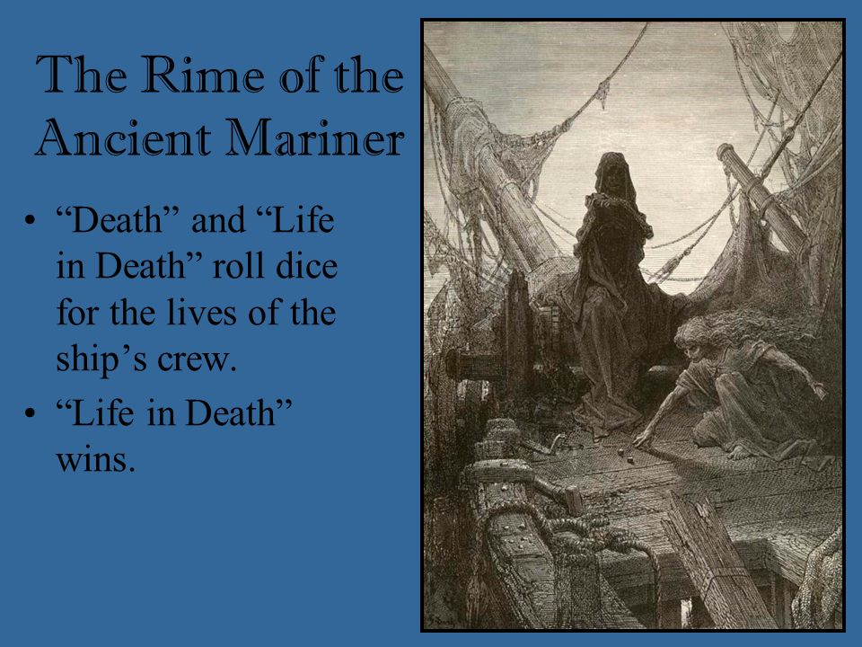 A ghost ship approaches with a Specter-Woman and her Death- Mate as crew. The Rime of the Ancient Mariner