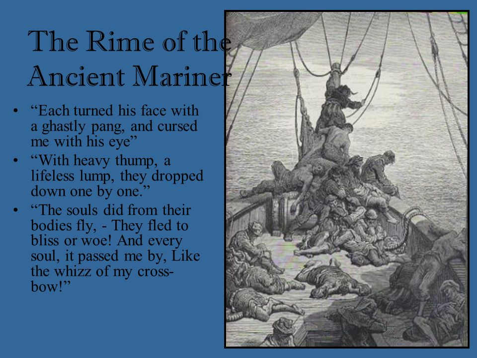 Death and Life in Death roll dice for the lives of the ships crew. Life in Death wins. The Rime of the Ancient Mariner