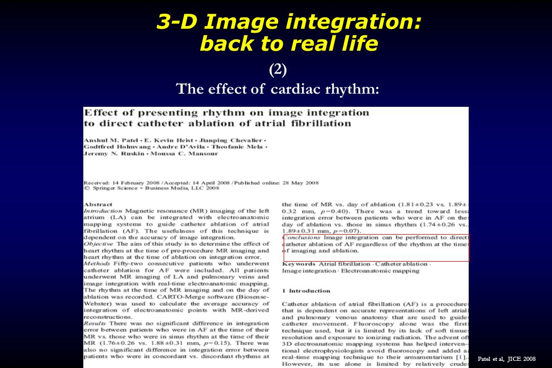 3-D Image integration: back to real life (2) The effect of cardiac rhythm: Patel et al, JICE 2008