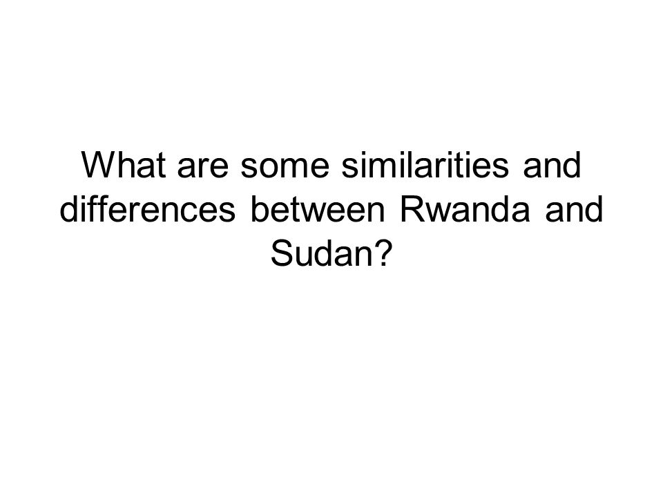 What are some similarities and differences between Rwanda and Sudan?