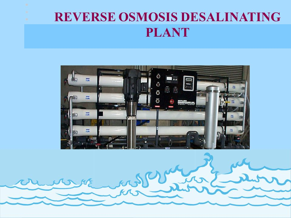 REVERSE OSMOSIS DESALINATING PLANT