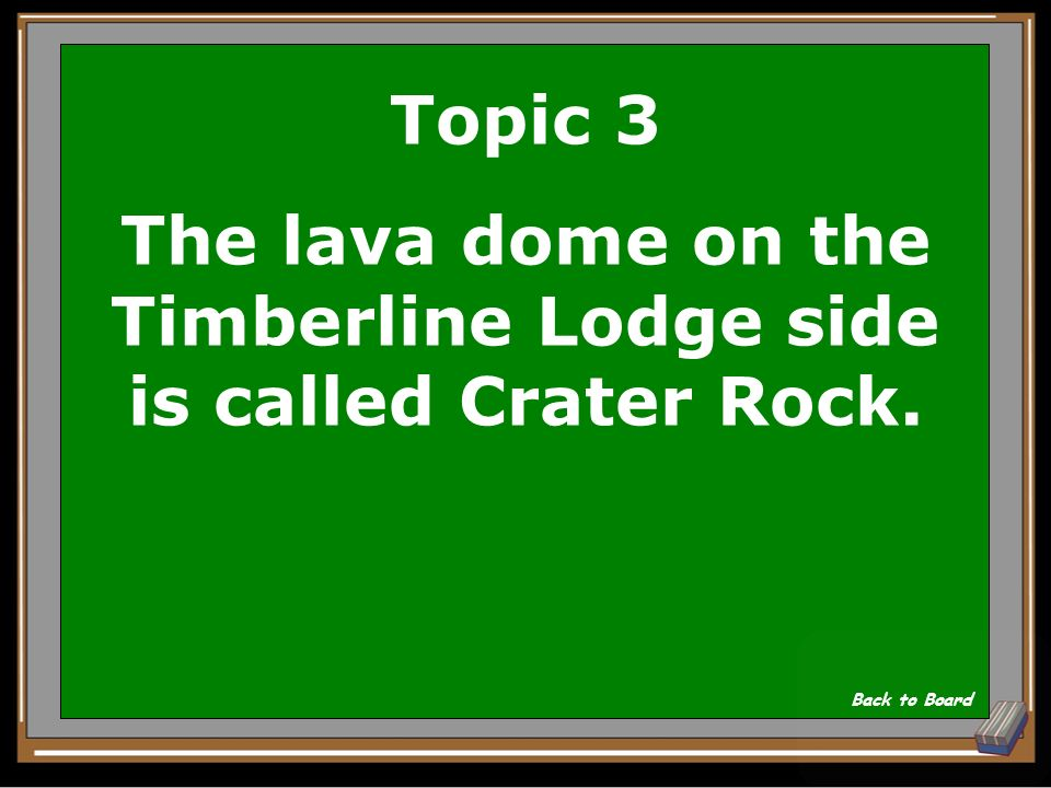 Topic 3 What is the name of the lava dome we see from the Timberline Lodge side Show Answer