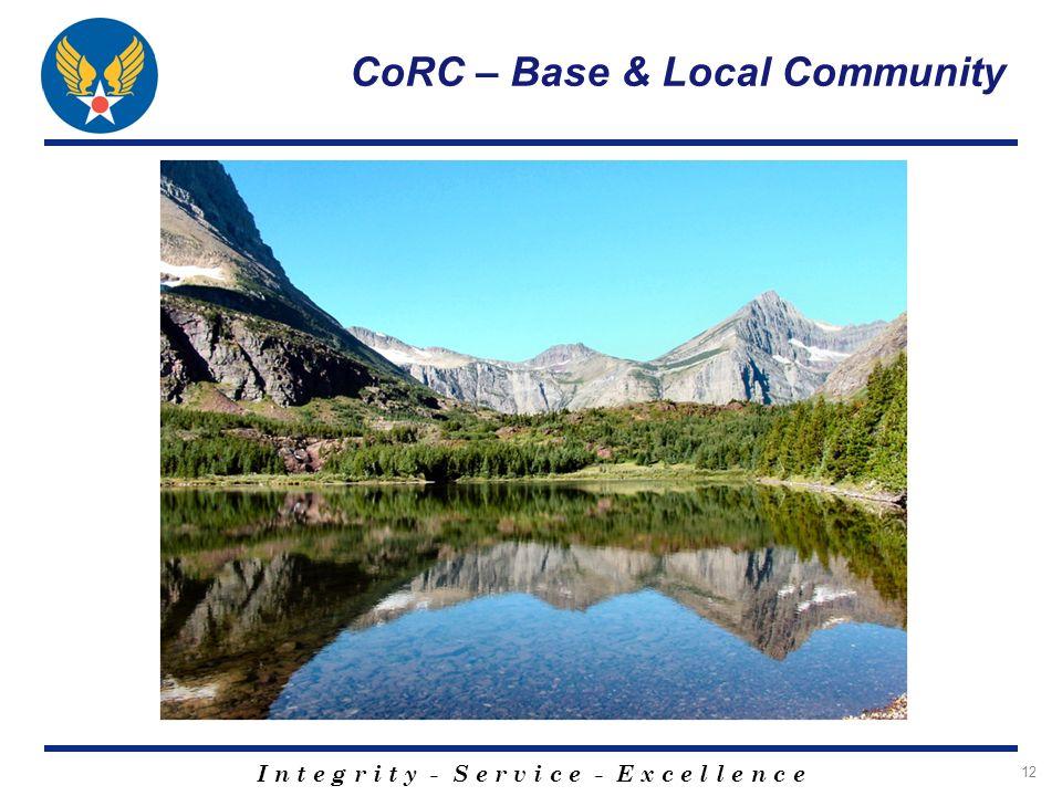 I n t e g r i t y - S e r v i c e - E x c e l l e n c e 12 CoRC – Base & Local Community