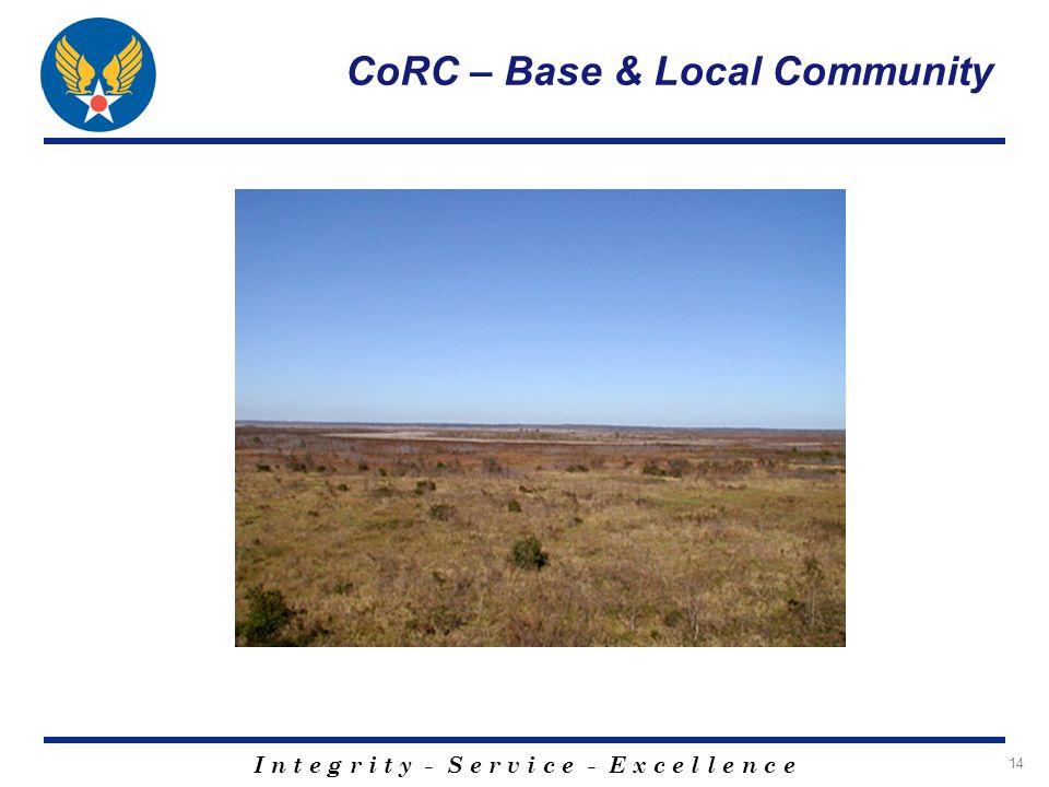 I n t e g r i t y - S e r v i c e - E x c e l l e n c e 14 CoRC – Base & Local Community