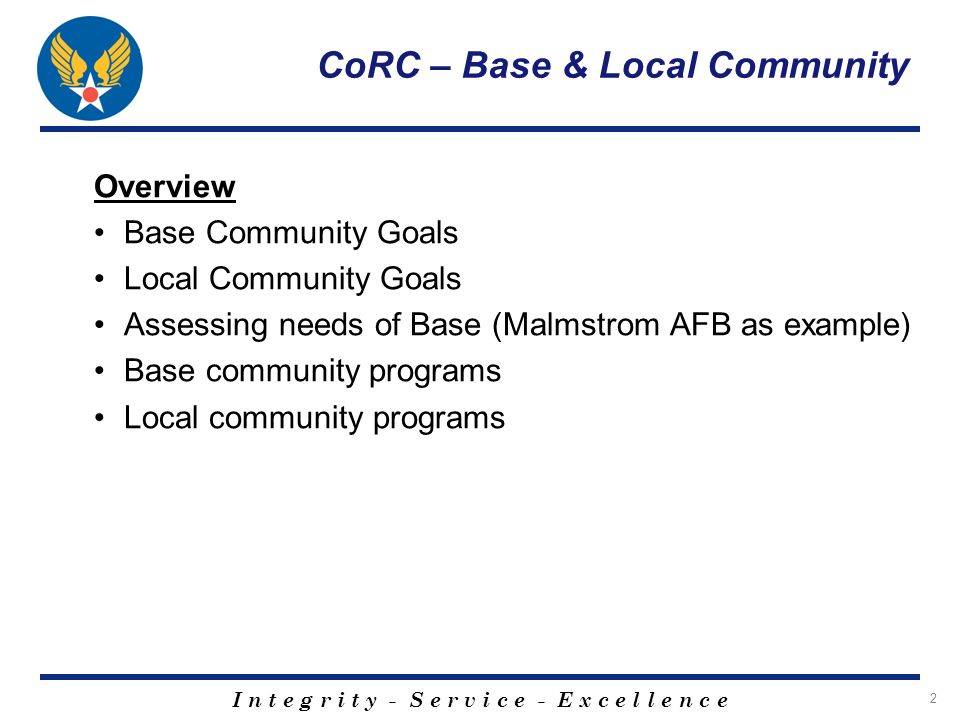 I n t e g r i t y - S e r v i c e - E x c e l l e n c e 3 CoRC – Base & Local Community Base Community Leadership Driven Program