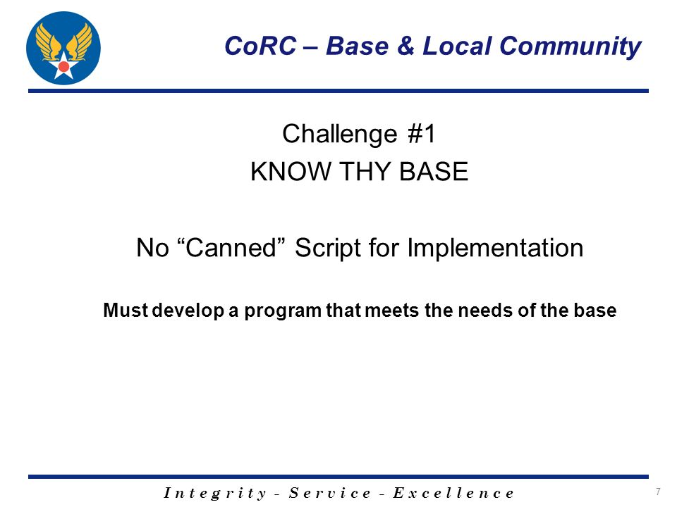 I n t e g r i t y - S e r v i c e - E x c e l l e n c e 28 CoRC – Base & Local Community EUDL (cont) Although promising, success of program is unknown entity Emphasis on enforcement vs prevention is an area of disagreement Strong potential of upfront increase in ARIs