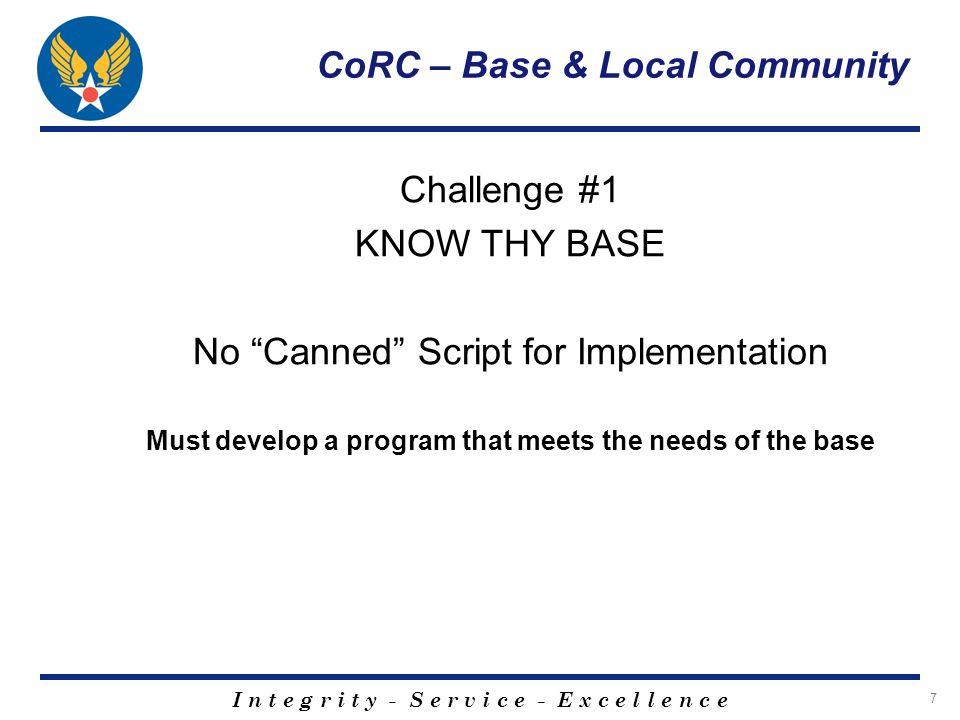I n t e g r i t y - S e r v i c e - E x c e l l e n c e 8 CoRC – Base & Local Community