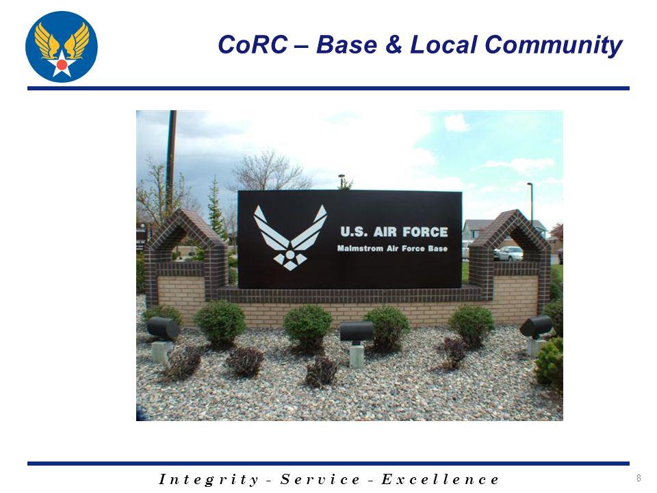 I n t e g r i t y - S e r v i c e - E x c e l l e n c e 29 CoRC – Base & Local Community .