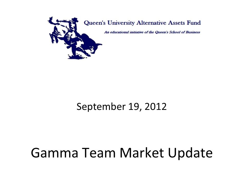 September 19, 2012 Gamma Team Market Update