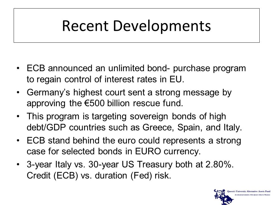 Recent Developments ECB announced an unlimited bond- purchase program to regain control of interest rates in EU.