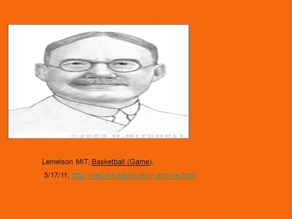 Lemelson MIT, Basketball (Game), 5/17/11, http://web.mit.edu/invent/i-archive.htmlhttp://web.mit.edu/invent/i-archive.html