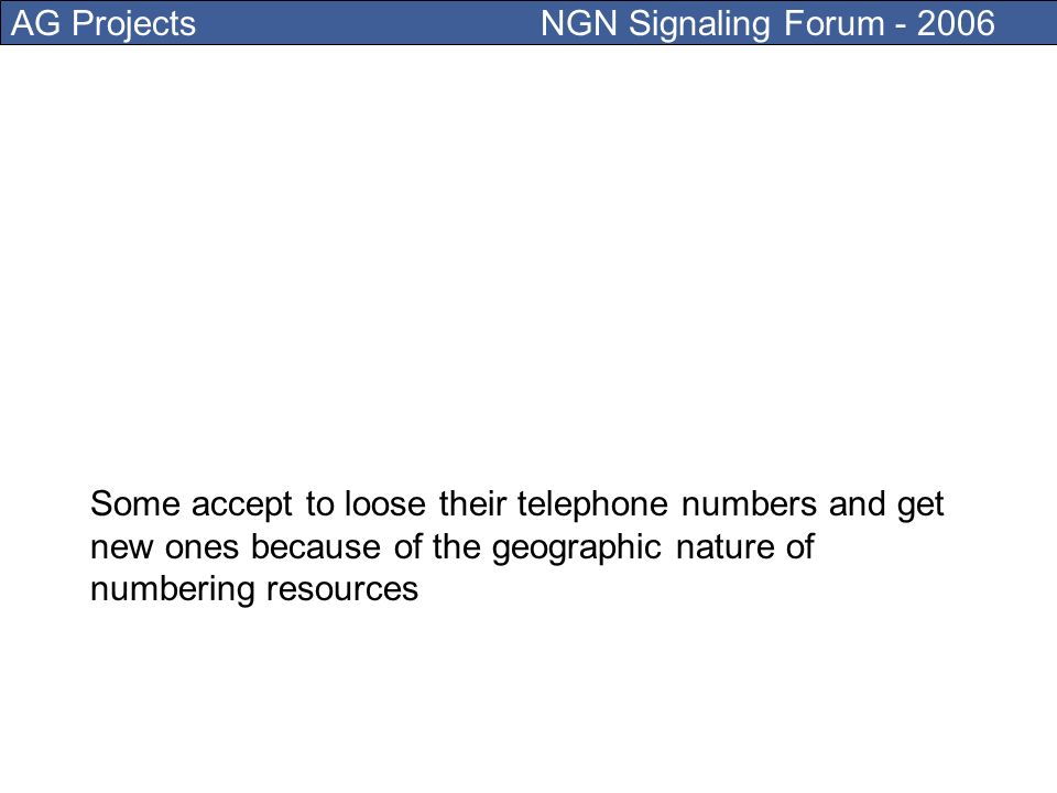 AG Projects NGN Signaling Forum - 2006 You dont want to loose your e-mail address, right?