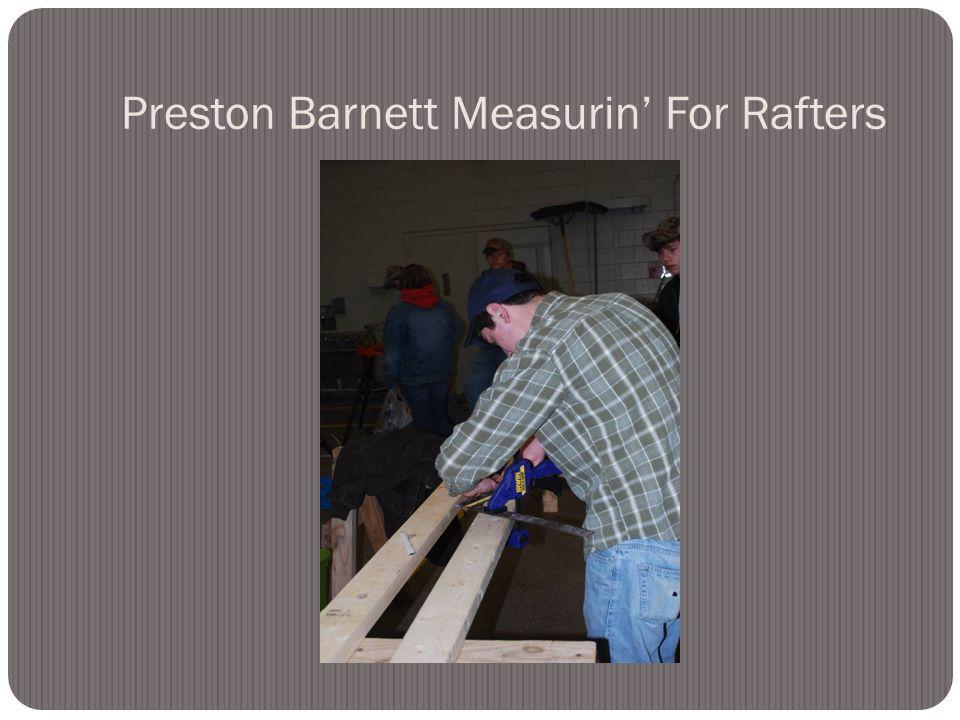 Preston Barnett Measurin For Rafters