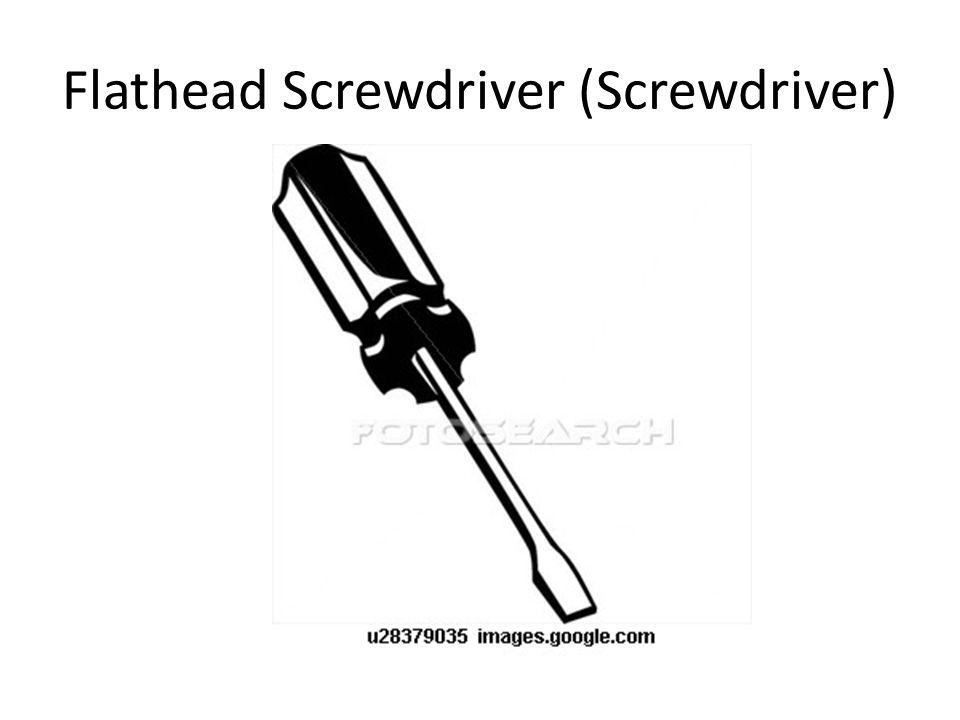 Flathead Screwdriver (Screwdriver)