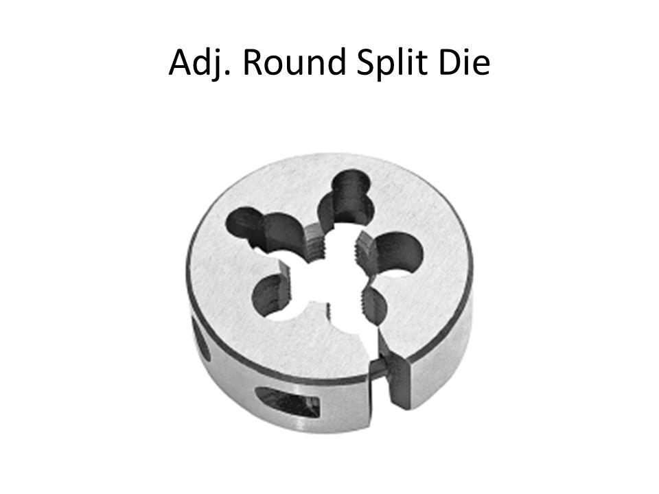 Adj. Round Split Die