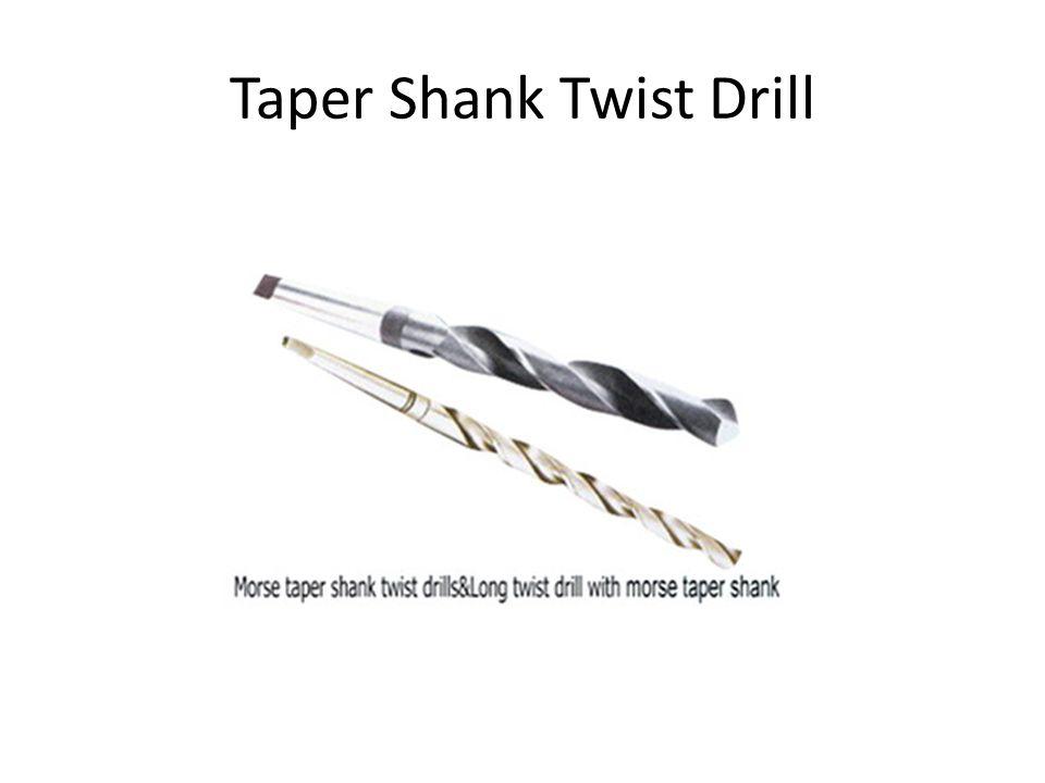 Taper Shank Twist Drill