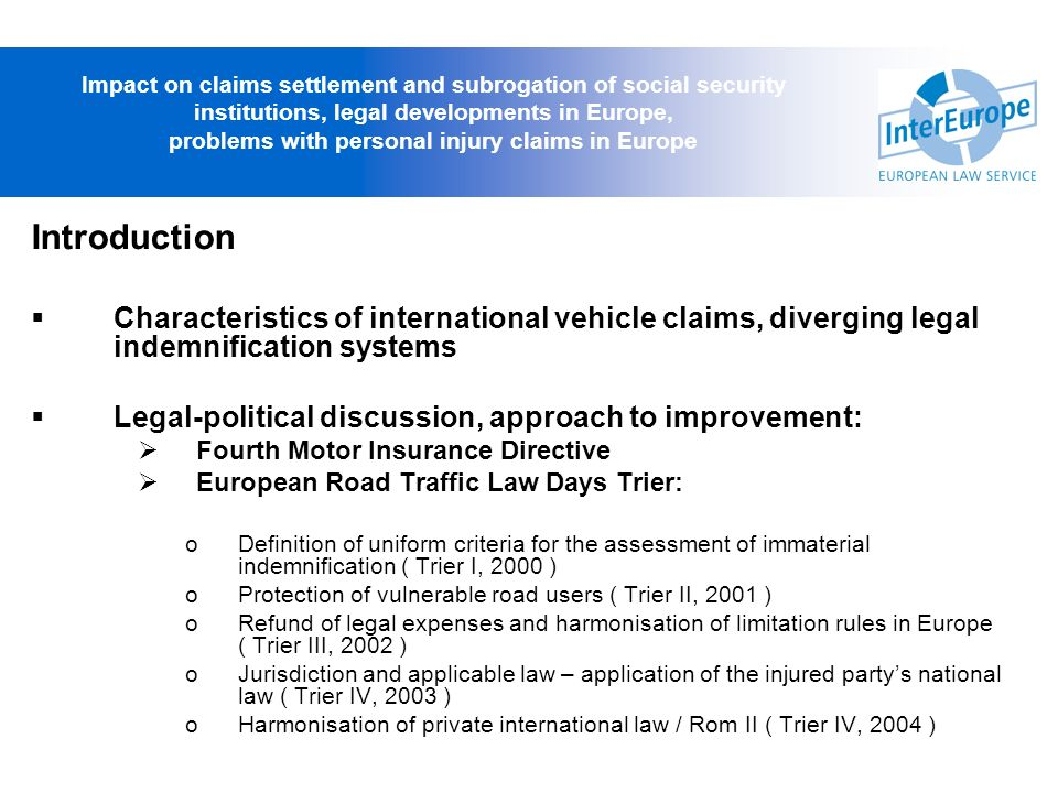 Introduction Characteristics of international vehicle claims, diverging legal indemnification systems Legal-political discussion, approach to improvem