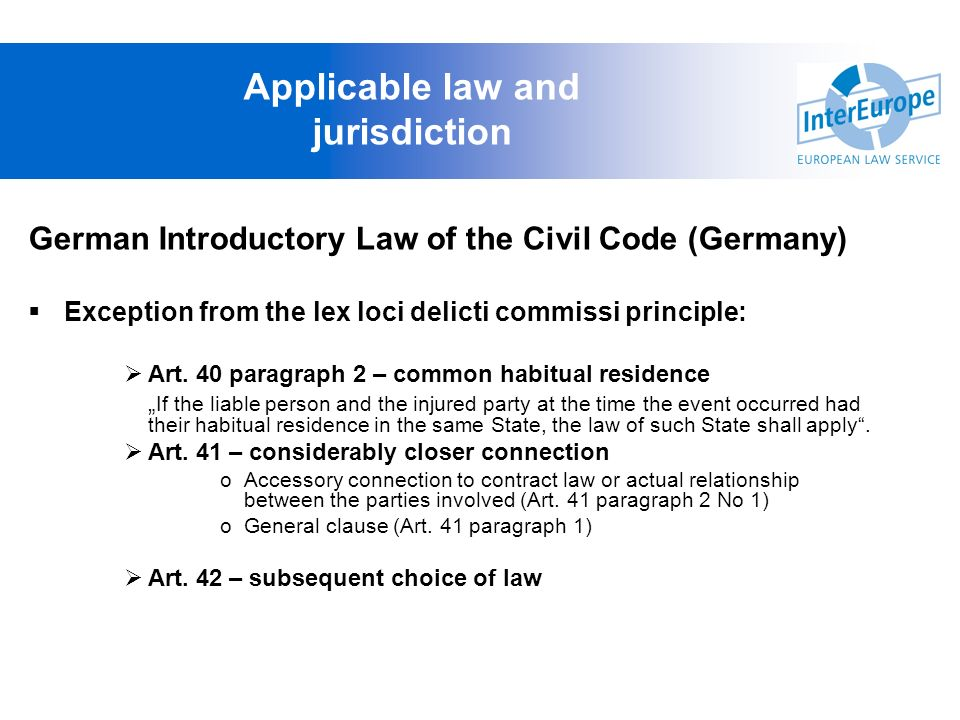 German Introductory Law of the Civil Code (Germany) Exception from the lex loci delicti commissi principle: Art. 40 paragraph 2 – common habitual resi