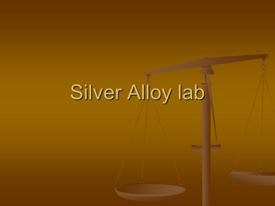 Silver Alloy lab