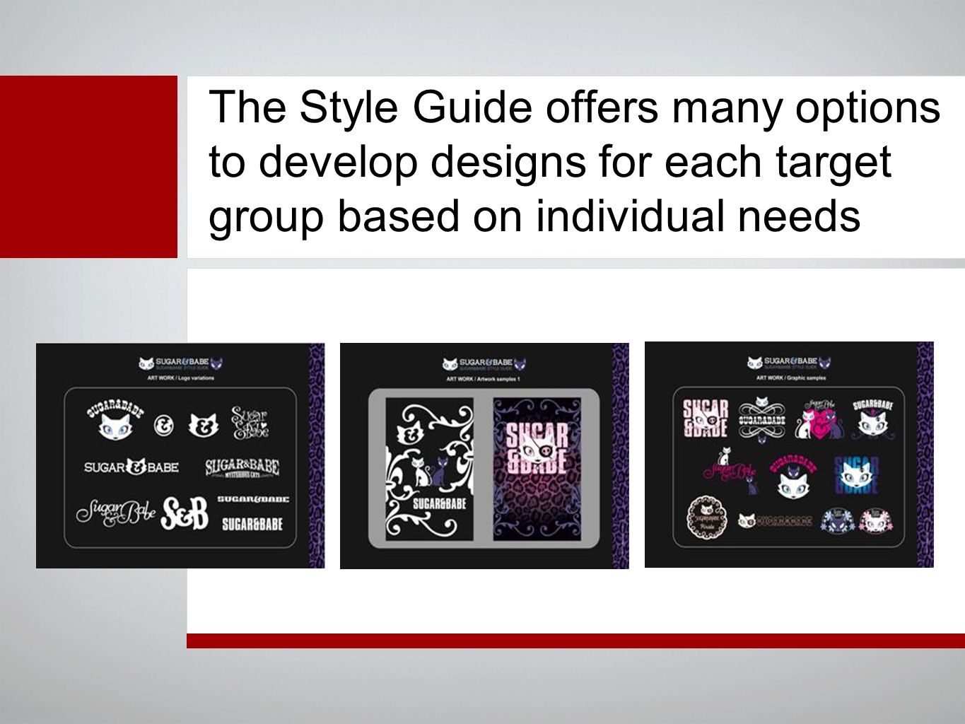 The Style Guide offers many options to develop designs for each target group based on individual needs
