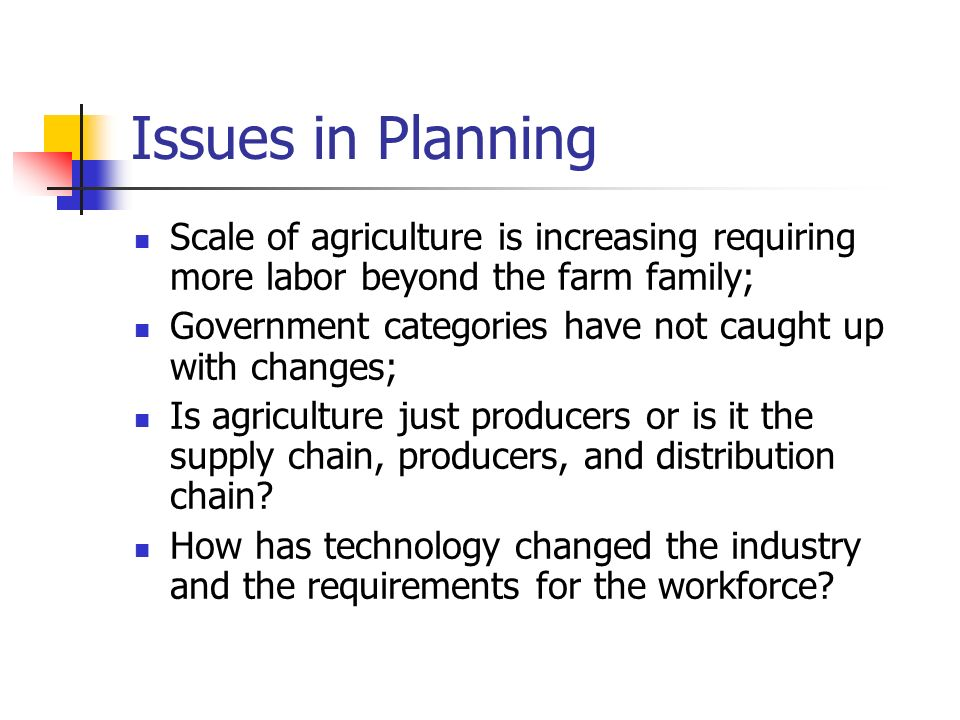 Resolution We tend to look at the supply chain, producers, and distribution chain through the wholesale level; We then look at the staffing pattern for the industry cluster because this is where ag talent will be found for the future; Finally, we look at the projections for growth or decline because of growth and because of the need to replace retiring workers; Increasingly, we look at upgrading skills of existing workers as just as important as training new workers