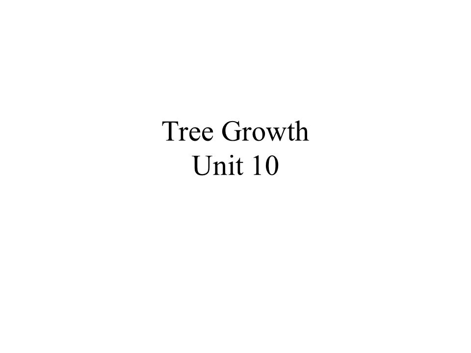 Objectives Learn how woody plants grow Know where growth occurs in a tree Understand the relationship of tree ring growth and environmental conditions Describe limiting factors for tree GROWTH