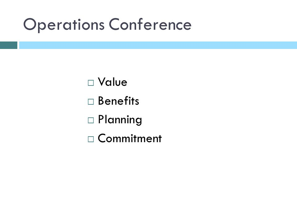 Operations Conference Value Benefits Planning Commitment