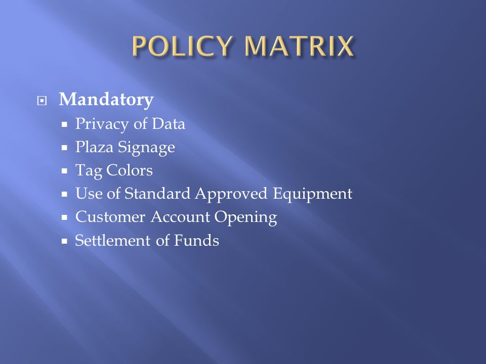 Mandatory Privacy of Data Plaza Signage Tag Colors Use of Standard Approved Equipment Customer Account Opening Settlement of Funds