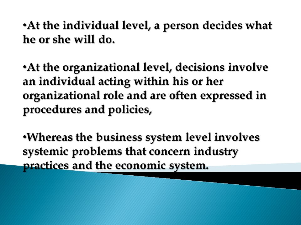 Ethics is just one aspect of decision making.