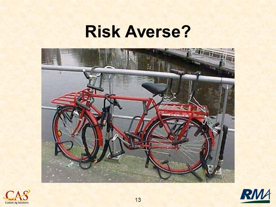 13 Risk Averse?