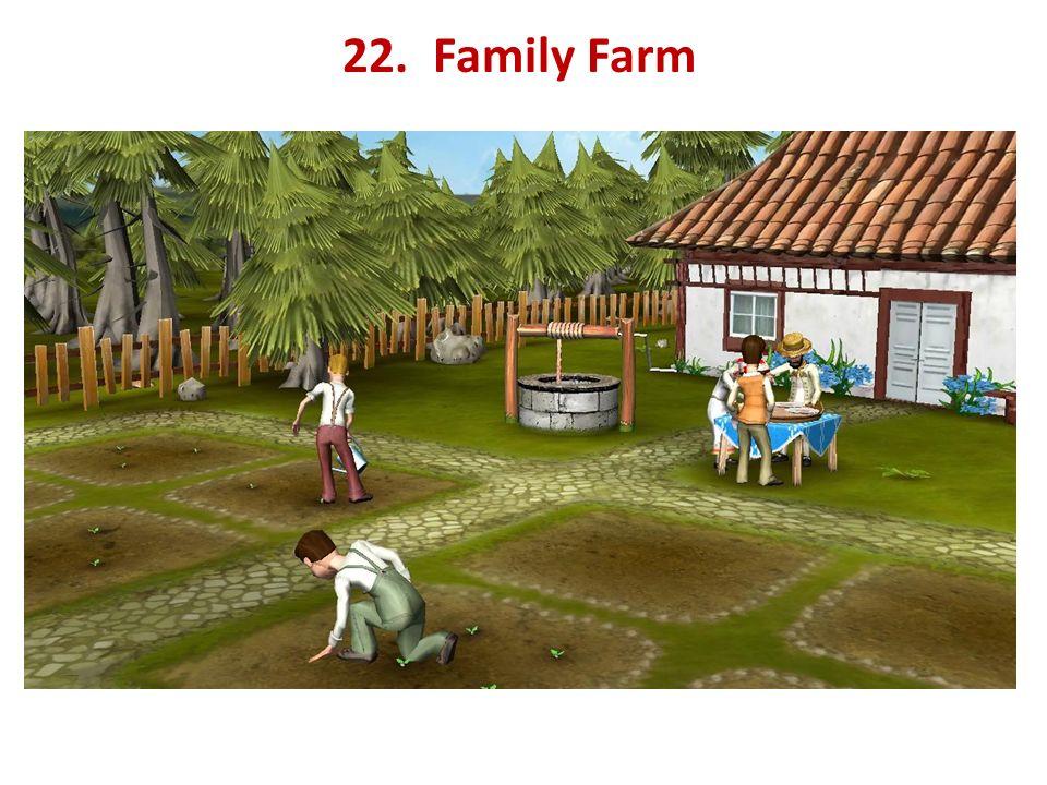 22. Family Farm