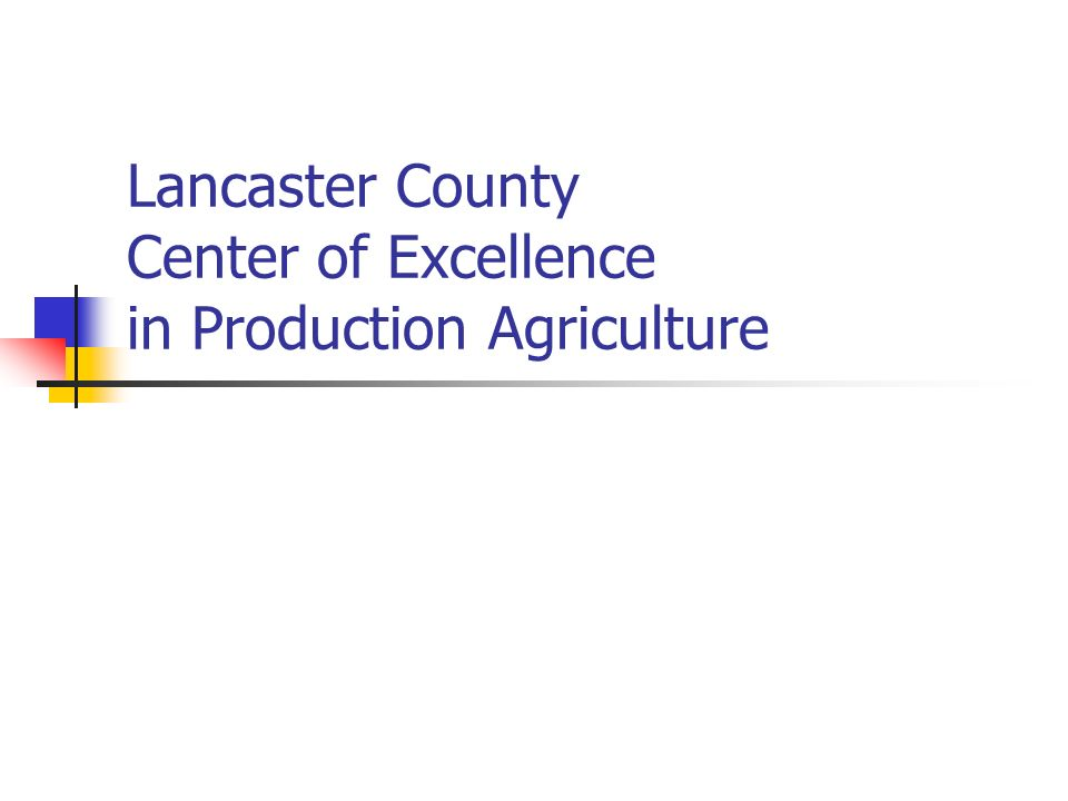 Lancaster County Center of Excellence in Production Agriculture