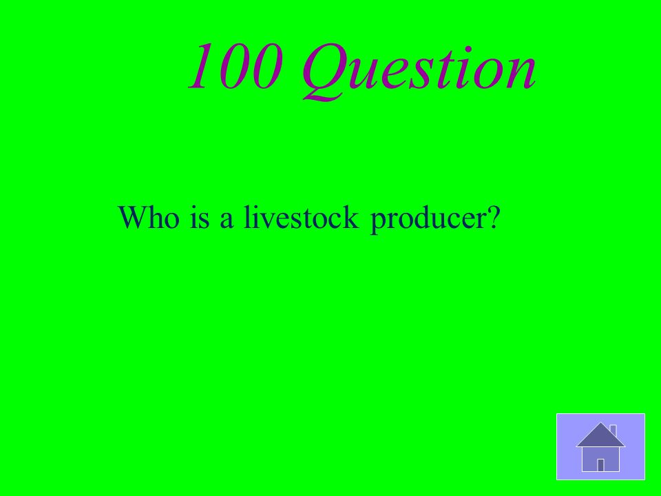 100 Question Who is a livestock producer?
