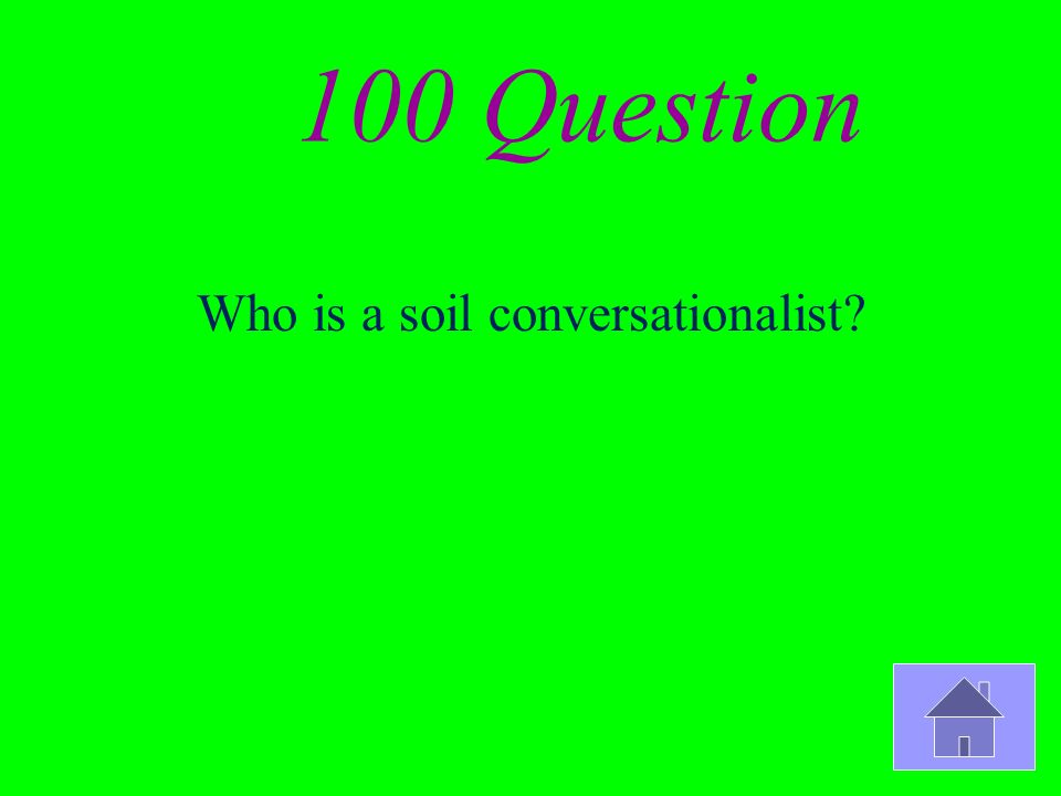 100 Question Who is a soil conversationalist?