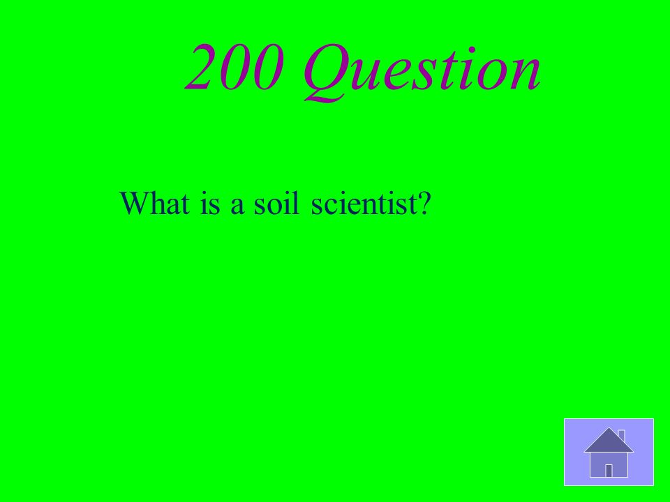 200 Question What is a soil scientist?