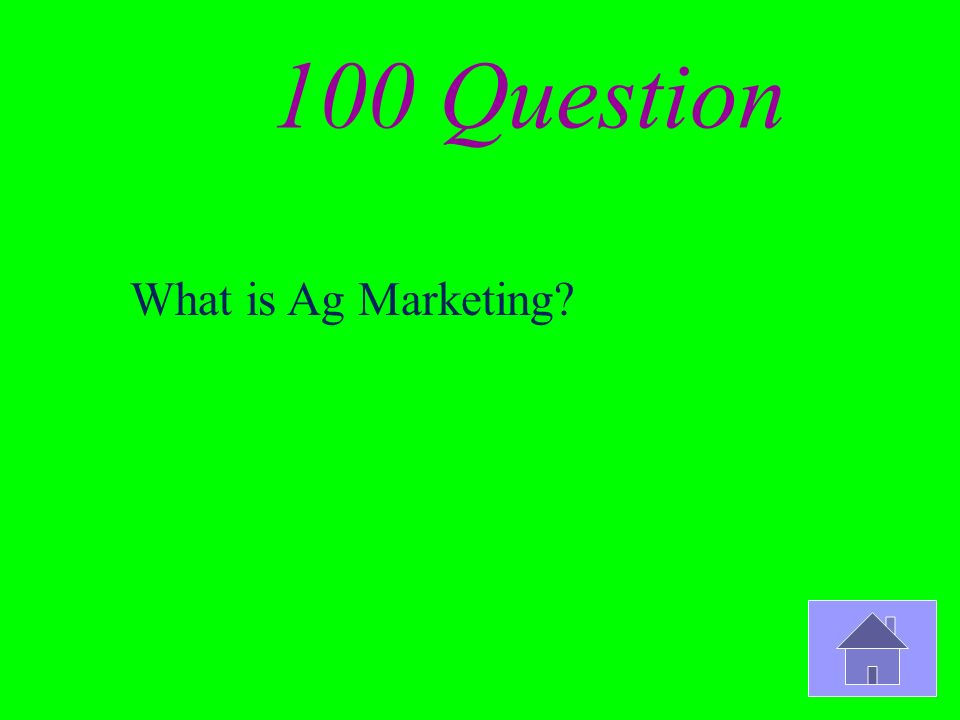 100 Question What is Ag Marketing?