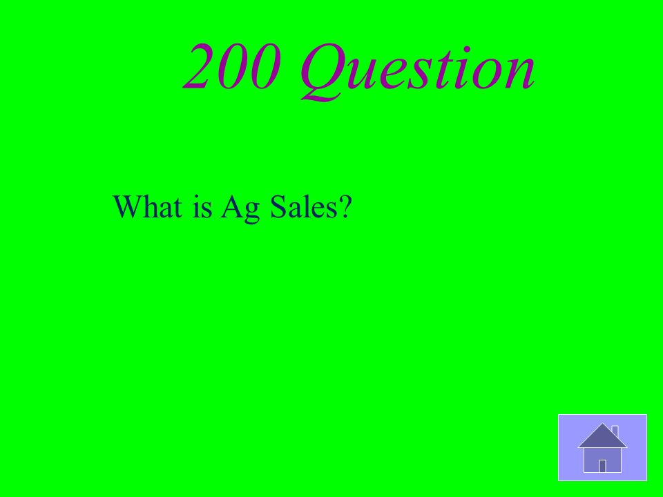 200 Question What is Ag Sales?