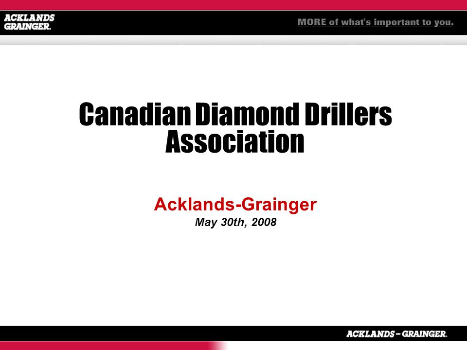 Canadian Diamond Drillers Association Acklands-Grainger May 30th, 2008