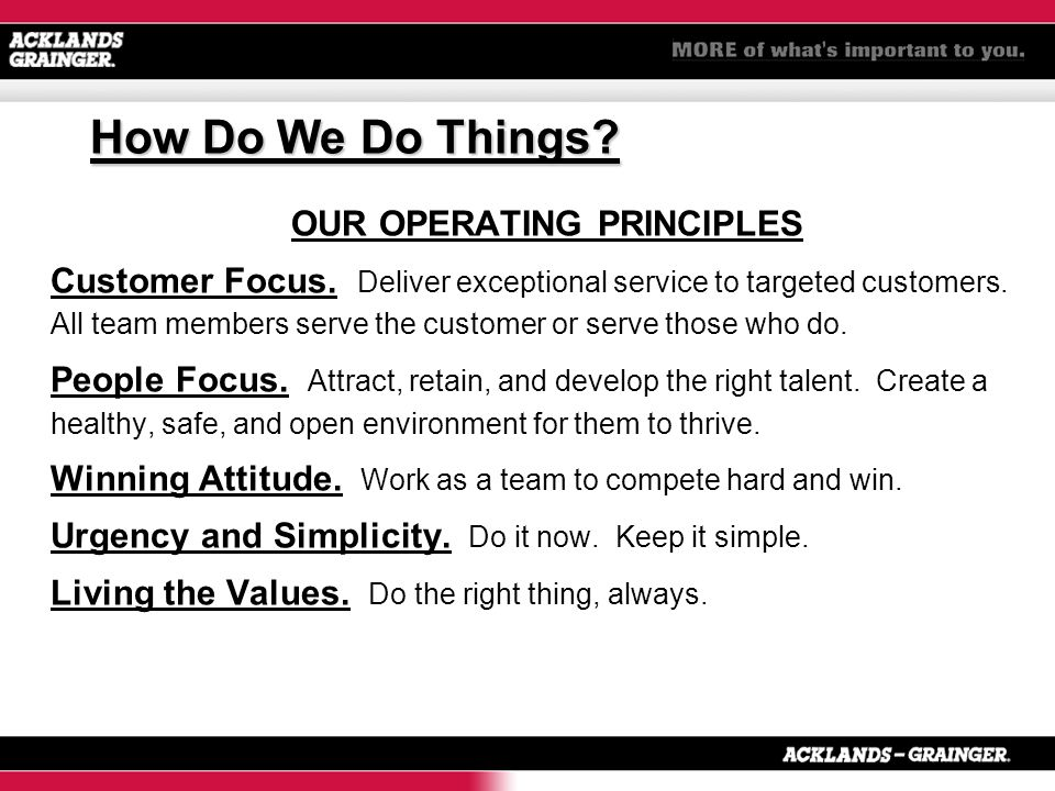 How Do We Do Things. OUR OPERATING PRINCIPLES Customer Focus.