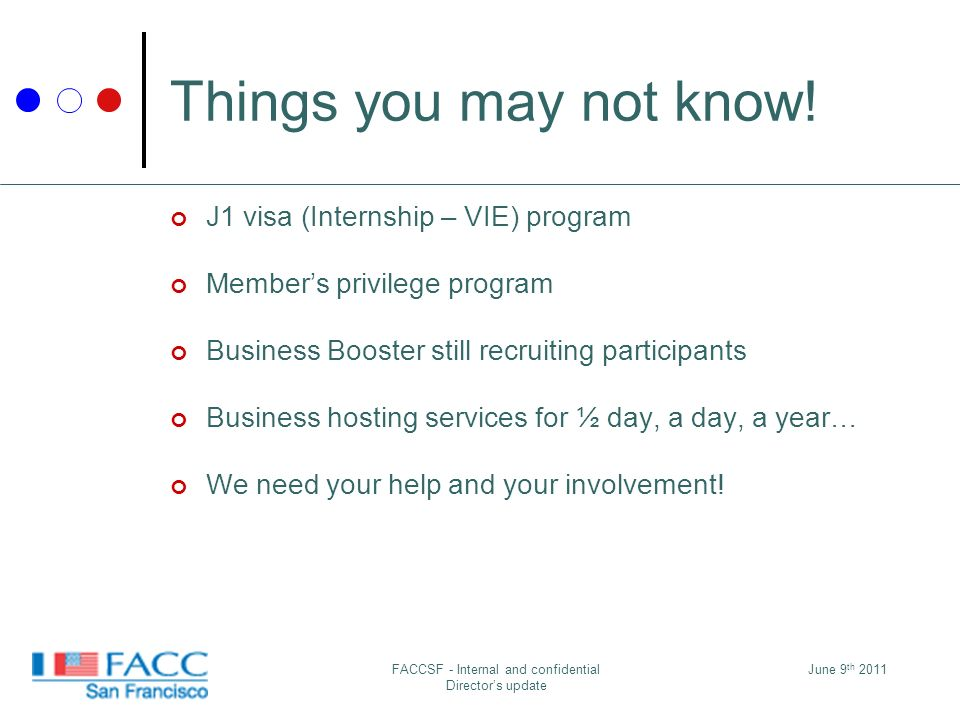 June 9 th 2011FACCSF - Internal and confidential Directors update Things you may not know.