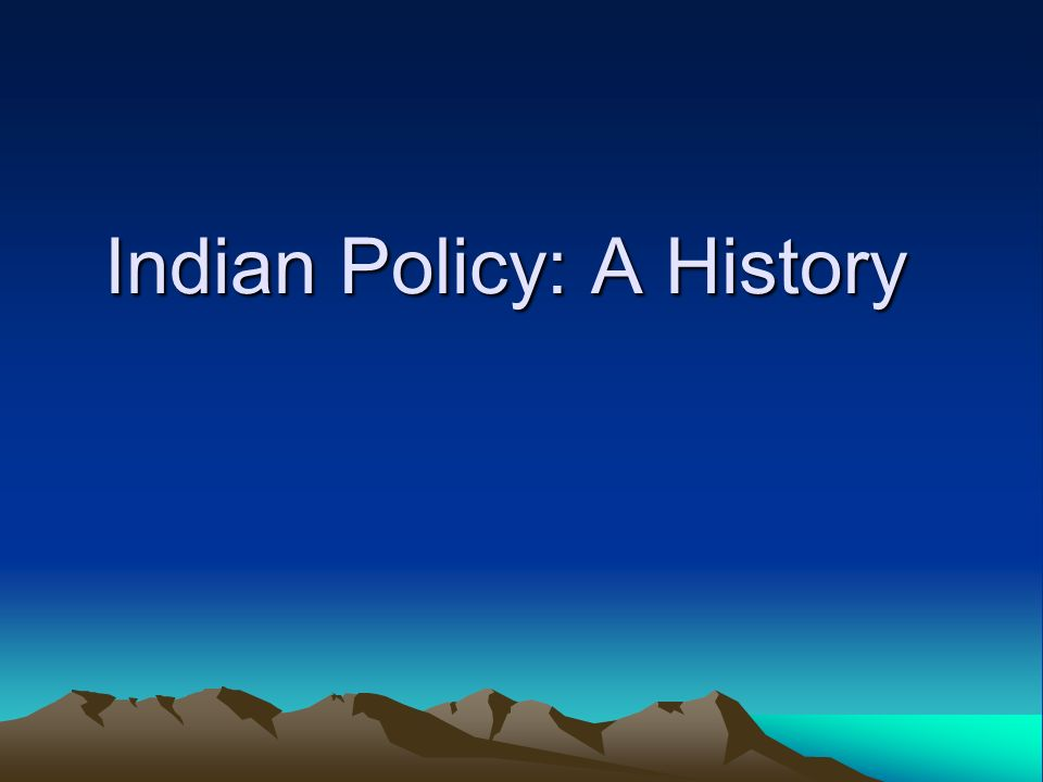Indian Policy: A History