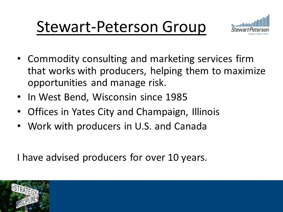 Stewart-Peterson Group Commodity consulting and marketing services firm that works with producers, helping them to maximize opportunities and manage risk.