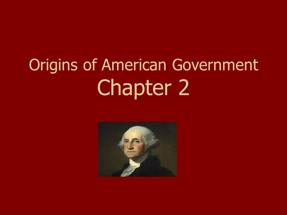 Origins of American Government Colonial Period 1.Self govt.