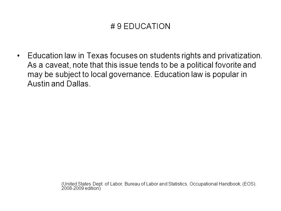 # 9 EDUCATION Education law in Texas focuses on students rights and privatization.
